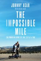 The impossible mile : the power of living life one step at a time