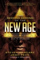 The second coming of the New Age : the hidden dangers of alternative spirituality in contemporary America and its churches