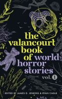 The Valancourt book of world horror stories. Volume one