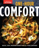 One-hour comfort : quick, cozy, modern dishes for all your cravings