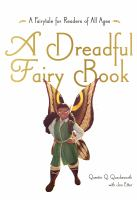 A dreadful fairy book : narrated by Quentin Q. Quacksworth, Esq.