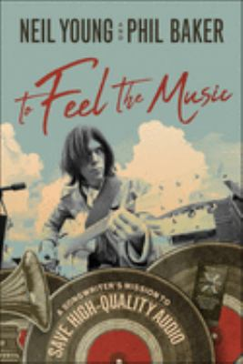 To feel the music : a songwriter's mission to save high-quality audio