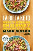 La dieta keto : reinicia tu metabolismo en 21 días y quema grasa de forma definitiva