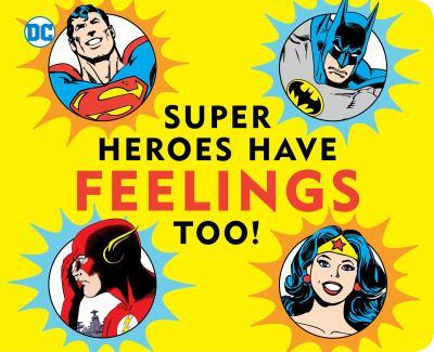 Super Heroes Have Feelings Too.