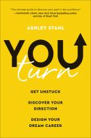 You turn : get unstuck, discover your direction, and design your dream career
