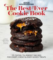 Good Housekeeping the best-ever cookie book : 175 tested-'til-perfect recipes for crispy, chewy & ooey-gooey treats