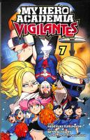 My hero academia vigilantes. Volume 7