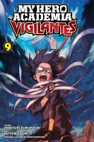 My hero academia vigilantes. Volume 9