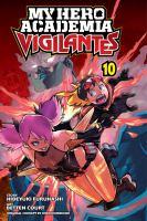 My hero academia vigilantes. Volume 10