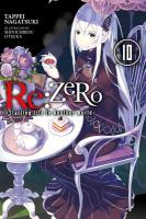 Re:ZERO : starting life in another world. Volume 10