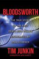 Bloodsworth : the true story of the first death row inmate exonerated by DNA evidence