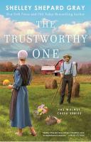 The trustworthy one by Gray, Shelley Shepard,