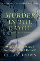 Murder in the Bayou : by Brown, Ethan,