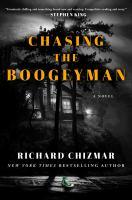 Chasing the boogeyman : a novel