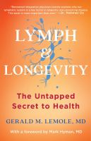 Lymph & longevity : the untapped secret to health
