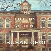 The foreign student : a novel