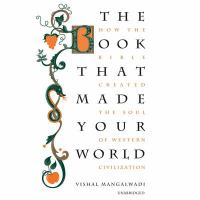 The book that made your world : how the Bible created the soul of Western civilization