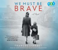 We must be brave : a novel