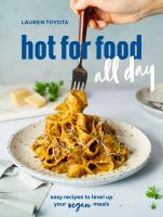 Hot for food all day : easy recipes to level up your vegan meals