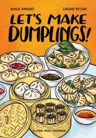 Let's make dumplings! : a comic book cookbook