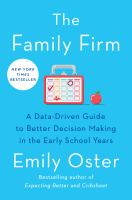 The family firm : a data-driven guide to better decision making in the early school years