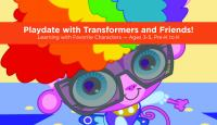 Playdate with Transformers and friends! Popular kids' characters -- ages 3-5, pre-k to k