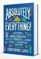 Absolutely everything! : a history of Earth, dinosaurs, rulers, robots and other things too numerous to mention