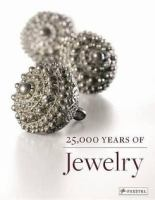 25,000 years of jewelry : from the collections of the Staatliche Museen zu Berlin