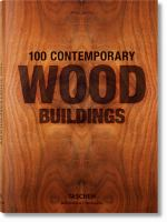 100 contemporary wood buildings = 100 zeitgenössische Holzbauten = 100 bátiments contemporains en bois