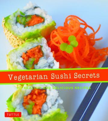 Vegetarian sushi secrets :