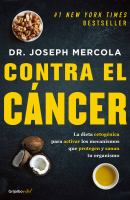 Contra el cáncer : la dieta cetogénica para activar los mecanismos que protegen y sanan tu organismo