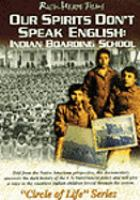 Our spirits don't speak English : Indian boarding school