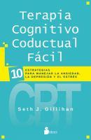 Terapia cognitivo conductual fácil : 10 estrategias para manejar la ansiedad, la depresión y el estrés