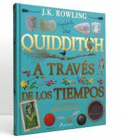 Quidditch a trave´s de los tiempos by Rowling, J. K.,