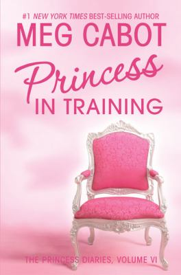 Princess in training: Princess diaries, vol. VI