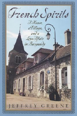 French spirits: a house, a village, and a love affair in Burgunday