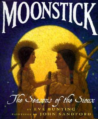 Moonstick: the seasons of the Sioux