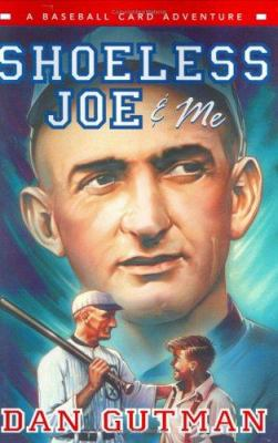 Shoeless Joe & me: a baseball card adventure