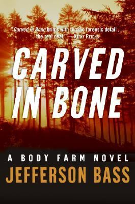 Carved in bone: a Body Farm mystery