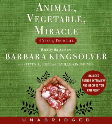 Animal, vegetable, miracle : [a year of food life]