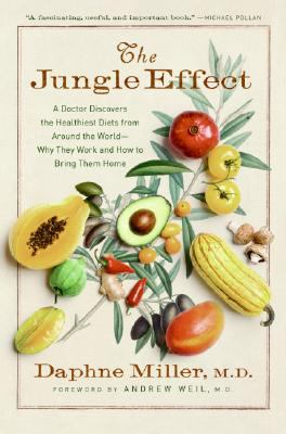 The jungle effect: a doctor discovers the healthiest diets from around the world, why they work and how to bring them home