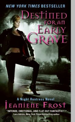 Destined for an early grave: a night huntress novel