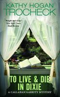 To Live & Die in Dixie a Callahan Garrity Mystery