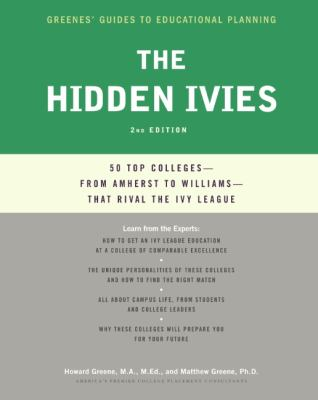 The hidden ivies :  fifty top colleges from Amherst to Williams that rival the Ivy League