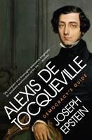 Alexis de Tocqueville : democracy's guide