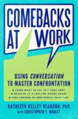 Comebacks at work: mastering confrontation and taking control of how people treat you