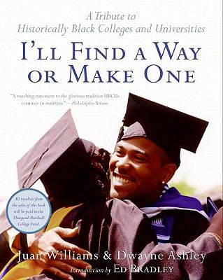 I'll find a way or make one : a tribute to historically Black colleges and universities
