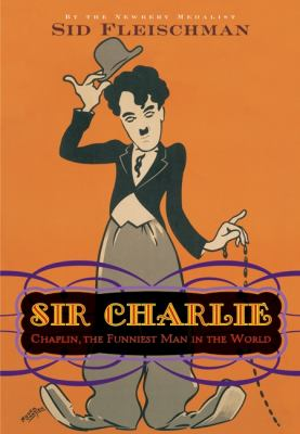 Sir Charlie Chaplin :  the funniest man in the world