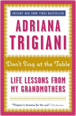 Don't sing at the table : life lessons from my grandmothers