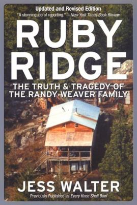 Ruby Ridge : the truth and tragedy of the Randy Weaver family